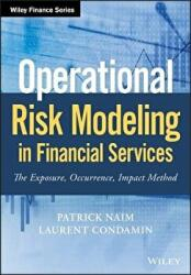 Operational Risk Modeling in Financial Services - The Exposure, Occurrence, Impact Method (ISBN: 9781119508502)