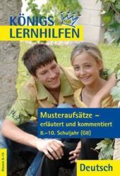 Musteraufstze - erlutert und kommentiert. 8. -10. Schuljahr G8 (2010)