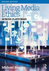 Living Media Ethics - Across Platforms (ISBN: 9781138322615)