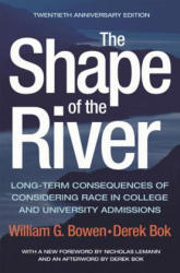 Shape of the River - Long-Term Consequences of Considering Race in College and University Admissions Twentieth Anniversary Edition (ISBN: 9780691182483)