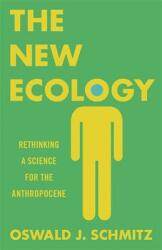 New Ecology - Rethinking a Science for the Anthropocene (ISBN: 9780691182827)