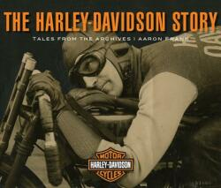 Harley-Davidson Story - Tales from the Archives (ISBN: 9780760360712)