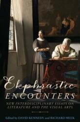 Ekphrastic Encounters - New Interdisciplinary Essays on Literature and the Visual Arts (ISBN: 9781526125798)