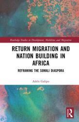 Return Migration and Nation Building in Africa - Reframing the Somali Diaspora (ISBN: 9781138590113)