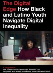 Digital Edge - How Black and Latino Youth Navigate Digital Inequality (ISBN: 9781479849857)