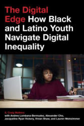 Digital Edge - How Black and Latino Youth Navigate Digital Inequality (ISBN: 9781479854110)