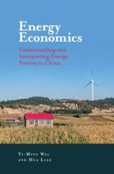 Energy Economics - Understanding and Interpreting Energy Poverty in China (ISBN: 9781787567801)