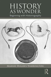 History as Wonder - Beginning with Historiography (ISBN: 9781138846227)