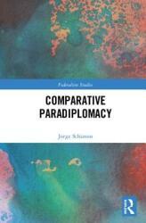 Comparative Paradiplomacy - Schiavon, Jorge A (ISBN: 9781138540866)