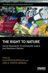 Right to Nature - Social Movements, Environmental Justice and Neoliberal Natures (ISBN: 9781138385375)