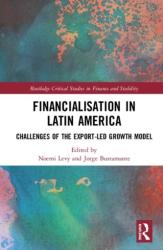 Financialisation in Latin America - Challenges of the Export-Led Growth Model (ISBN: 9781138614536)