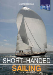 Short-handed Sailing - Sailing solo or short-handed Second edition (ISBN: 9781912177226)
