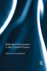 Defendant Participation in the Criminal Process - Abenaa Owusu- Bempah (ISBN: 9780367075545)