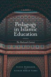 Pedagogy in Islamic Education - The Madrasah Context (ISBN: 9781787545328)