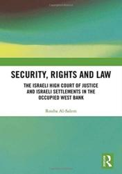 Security, Rights and Law - The Israeli High Court of Justice and Israeli Settlements in the Occupied West Bank (ISBN: 9781138095106)