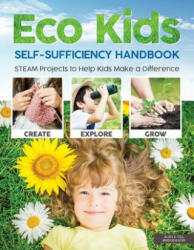 Eco Kids Self-Sufficiency Handbook (ISBN: 9781641240307)