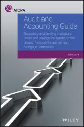 Audit and Accounting Guide - Depository and Lending Institutions - Banks and Savings Institutions, Credit Unions, Finance Companies, and Mortgage Com (ISBN: 9781948306058)