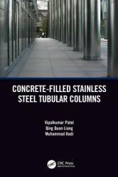 Concrete-Filled Stainless Steel Tubular Columns (ISBN: 9781138543669)