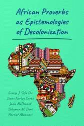 African Proverbs as Epistemologies of Decolonization (ISBN: 9781433133930)