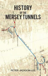 History of the Mersey Tunnels (ISBN: 9781788781169)