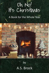 Oh No! It's Christmas - A Book for the Whole Year (ISBN: 9781786234124)