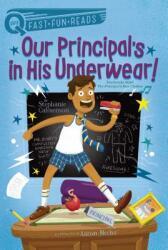 Our Principal's in His Underwear! (ISBN: 9781481466714)
