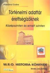 Történelmi adattár érettségizőknek /közép és emelt szinten (2006)