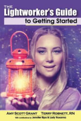 The Lightworker's Guide to Getting Started (ISBN: 9780997446630)