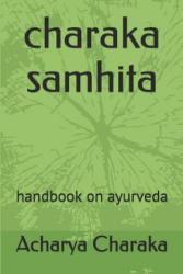 Charaka Samhita: Handbook on Ayurveda (ISBN: 9781520277783)