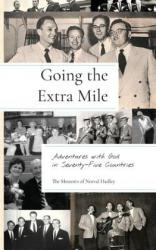 Going the Extra Mile: Adventures with God in Seventy-Five Countries (ISBN: 9781594980473)