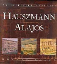 Gerle János: Hauszmann Alajos - Az Építészet Mesterei könyv (2002)