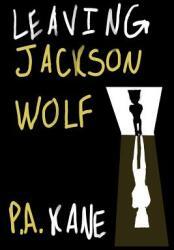 Leaving Jackson Wolf (ISBN: 9781732698161)