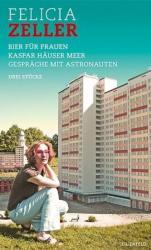Bier fr Frauen / Kaspar Huser Meer / Gesprche mit Astronauten (2009)