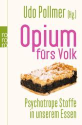 Opium fürs Volk - Udo Pollmer, Andrea Fock, Jutta Muth, Monika Niehaus (2010)