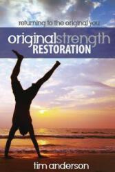Original Strength Restoration: Returning to the Original You (ISBN: 9781944878979)