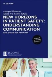 New Horizons in Patient Safety: Understanding Communication: Case Studies for Physicians (ISBN: 9783110453003)