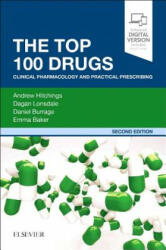 Top 100 Drugs - Clinical Pharmacology and Practical Prescribing (ISBN: 9780702074424)