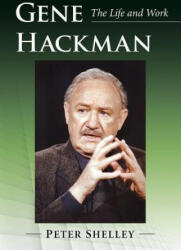 Gene Hackman - The Life and Work (ISBN: 9781476670478)