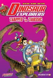 "Dinosaur Explorer #4 ""Trapped in the Triassic"" - Albbie (ISBN: 9781545802052)"