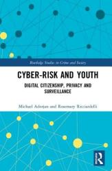 Cyber-risk and Youth - Digital Citizenship, Privacy and Surveillance (ISBN: 9781138067387)
