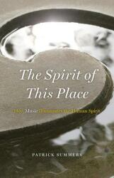 Spirit of This Place - How Music Illuminates the Human Spirit (ISBN: 9780226095103)