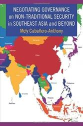 Negotiating Governance on Non-Traditional Security in Southeast Asia and Beyond (ISBN: 9780231183000)