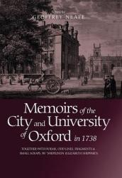 Memoirs of the City and University of Oxford in 1738 - Together with Poems, Odd Lines, Fragments & Small Scraps, by `Shepilinda' (ISBN: 9780904107296)
