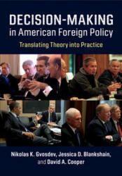 Decision-Making in American Foreign Policy - Translating Theory into Practice (ISBN: 9781108447683)