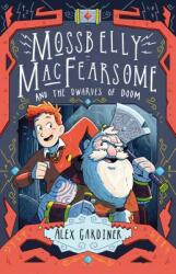 Mossbelly MacFearsome and the Dwarves of Doom (ISBN: 9781783447916)