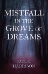 Mistfall in the Grove of Dreams (ISBN: 9781789040081)
