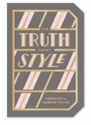 Truth About Style: Quote Gift Book, Paperback (ISBN: 9781419733987)