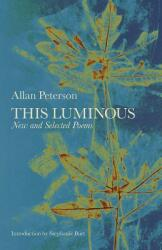 This Luminous - New and Selected Poems (ISBN: 9780991640447)