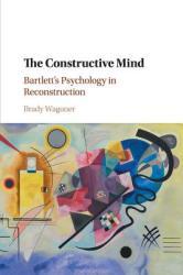Constructive Mind - Bartlett's Psychology in Reconstruction (ISBN: 9781108729697)