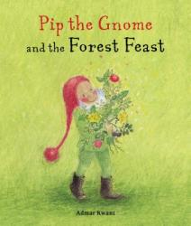 Pip the Gnome and the Forest Feast (ISBN: 9781782505495)